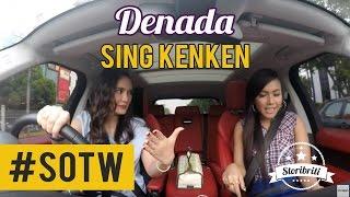 Selebriti On The Way Luna Maya & Denada #4 : Sing Kenken