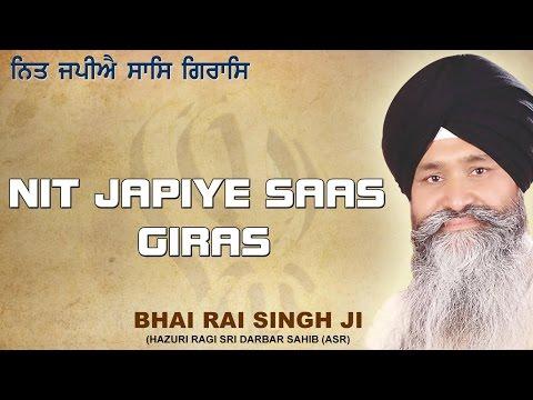 New Gurbani 2015 | Nit Japiye Saas Giraas | Bhai Rai Singh | Shabad Gurbani | Kirtan