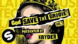 Kryder - God Save The Groove Vol. 1 (Presented by Kryder) [Official Audio]