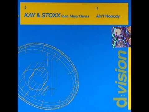 Kay & Stoxx feat. Mary Geras - Ain't Nobody