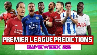 2018/19 Premier League Predictions | Game 26 | Man City v Chelsea - Tottenham v Leicester City