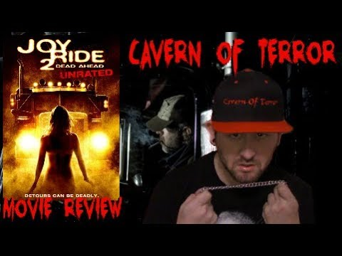 Cavern of Terror: Joy Ride 2: Dead Ahead (2008) Movie Review -CoT-