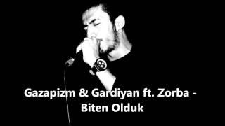 Gazapizm & Gardiyan ft. Zorba - Biten Olduk Video