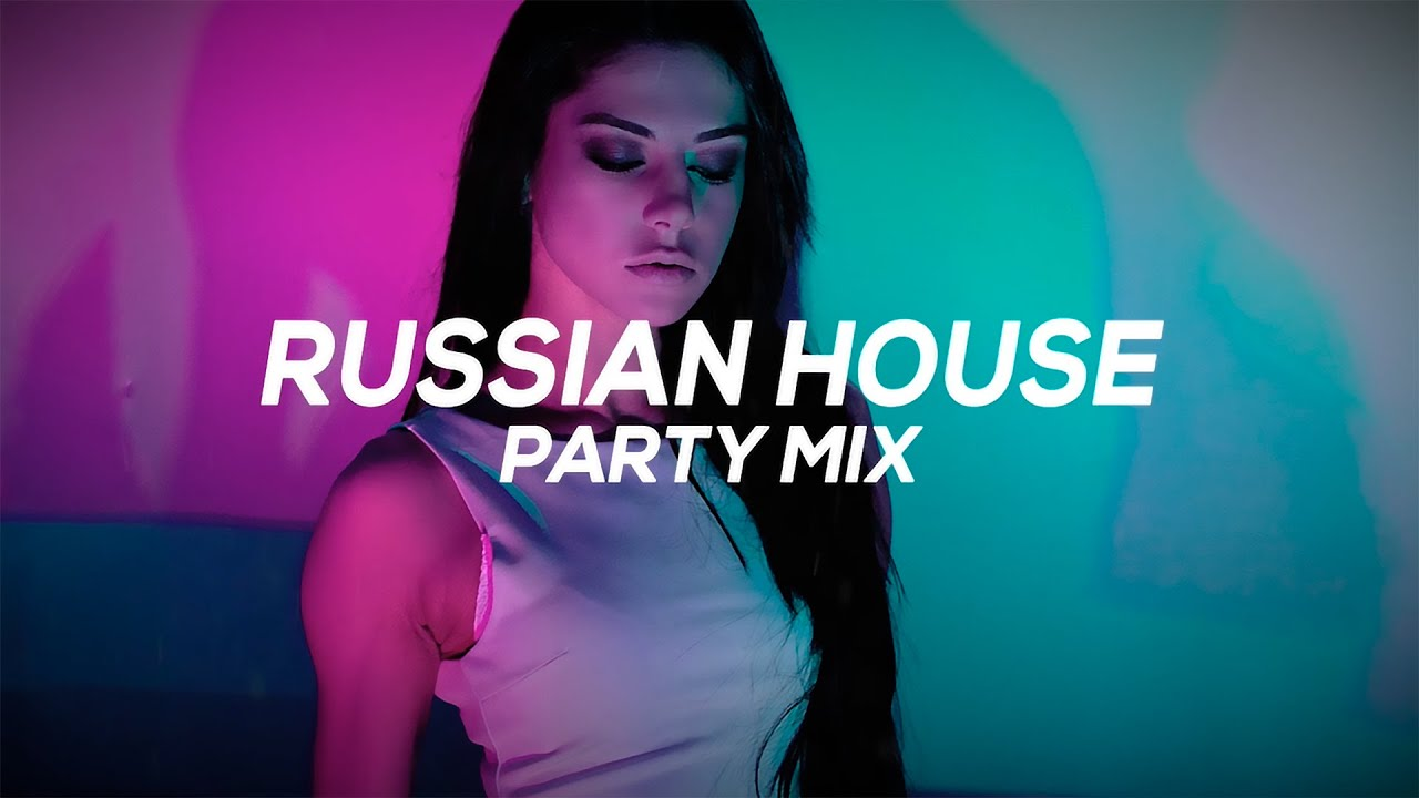 Download RUSSIAN HOUSE PARTY MIX   BEST HOUSE REMIXES OF 2019 MIX