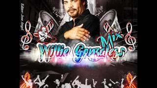 Willie Gonzales Mix - Dj Jose Angel♪♫