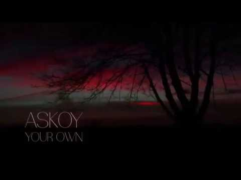ASKOY - Your Own (Audio)