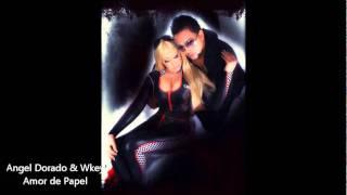 Angel Dorado & Wkey - Amor de papel