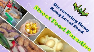 Weeks of Welcome (WoW) : Discovering Hong Kong Local Food- Street Food Paradise