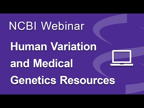 Webinar: NCBI Human Variation and Medical Genetics Resources
