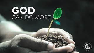 God Can Do More