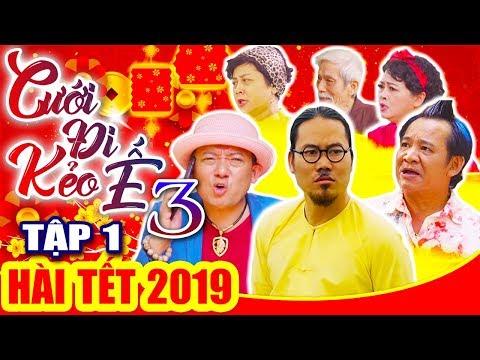 Hài Tết 2019 | CƯỚI ĐI KẺO Ế 3