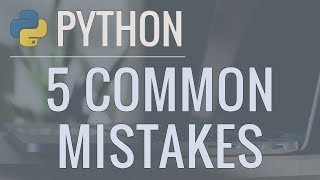 5 Common Python Mistakes and How to Fix Them