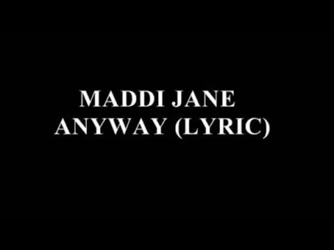 Maddi Jane - Anyway (torry kelly) lyrics