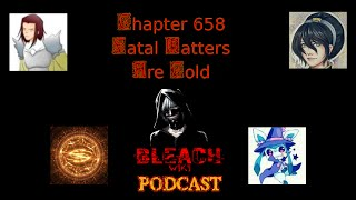 Bleach Wiki Podcast   Chapter 658 Review