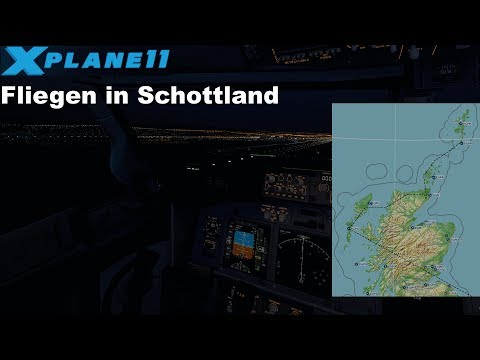 [LIVESTREAM] XP11 Fliegen in Schottland Glasgow Prestwick via Highlands (GERMAN)