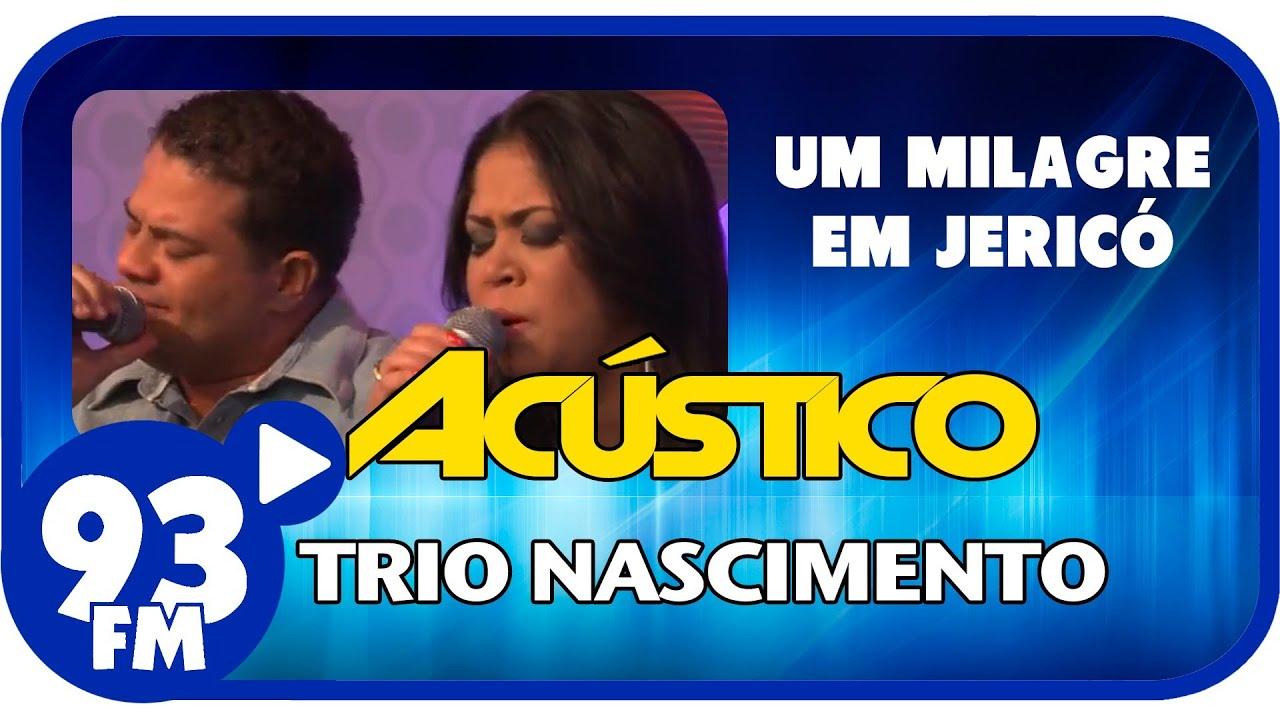 Trio Nascimento - UM MILAGRE EM JERICÓ - Acústico 93 - AO VIVO - Setembro de 2013