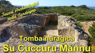 La tomba nuragica di Su Cuccuru Mannu - Tesori Archeologici della Sardegna