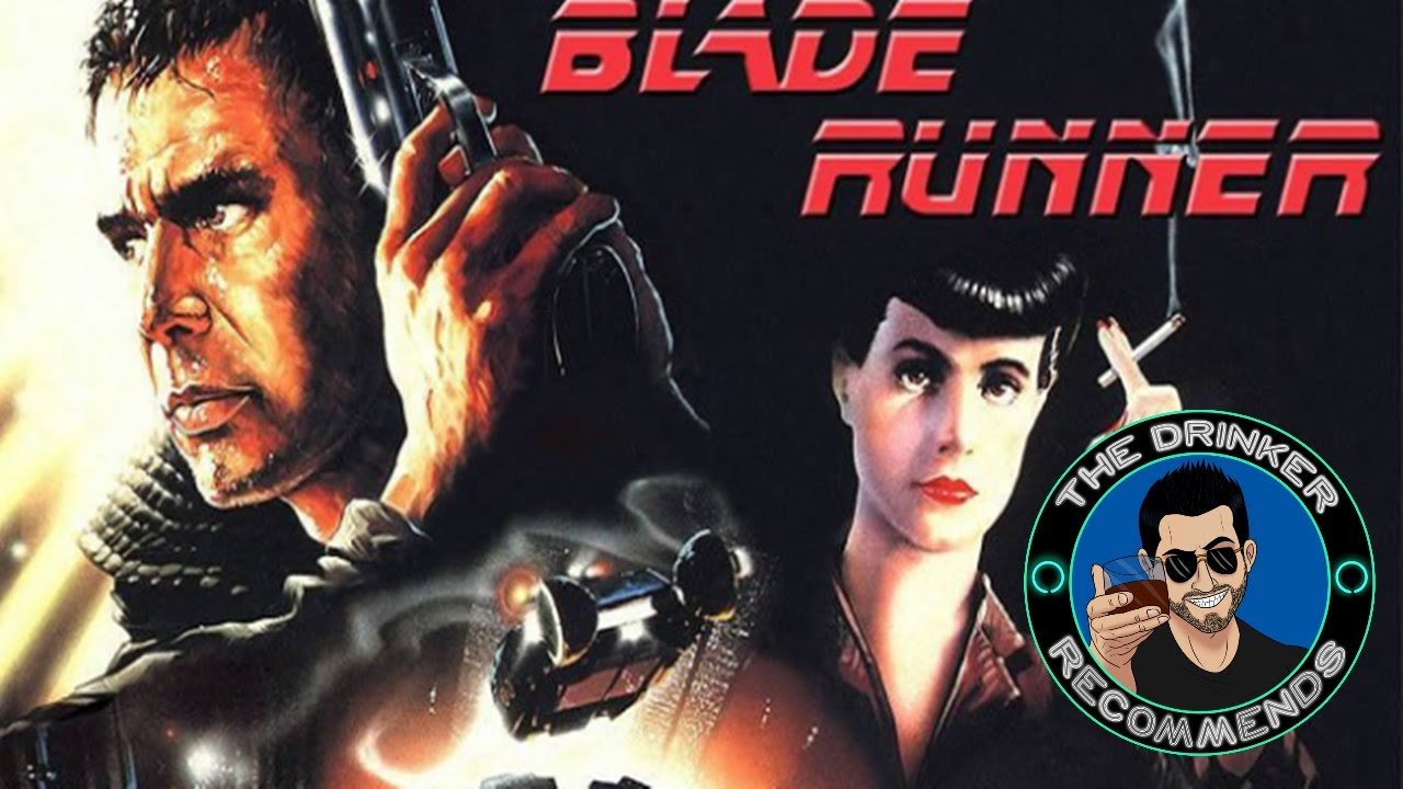 The Drinker Recommends... Blade Runner