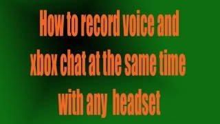 how to do a live commentary record xbox chat with any headset recording device