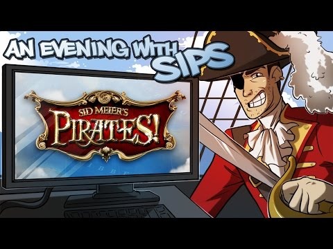 An Evening With Sips - Sid Meier's Pirates!