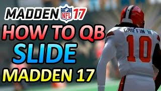 MADDEN 17 TIPS!!! - HOW TO QB SLIDE IN MADDEN 17!!! - SLIDING WITH QB TO AVOID FUMBLES!!!
