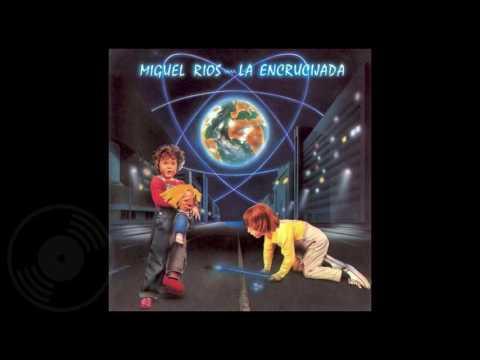 Miguel Rios - La Encrucijada (1984)