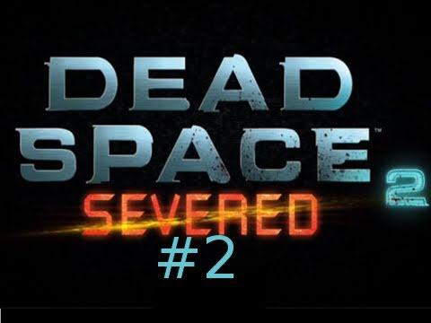 Dead Space 2 Severed DLC Walkthrough HD Episode 2: I Hate ...