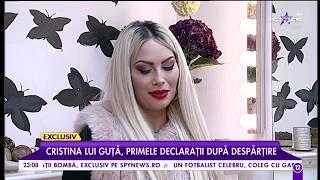 """Cristina lui Guţă, primele declaraţii după despărţire: """"Ultima oară ne-am văzut de Revelion"""""""