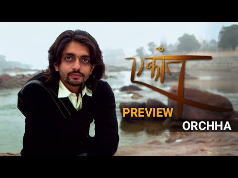 Ekaant Season 1 - Orchha | Akul Tripathi | Preview