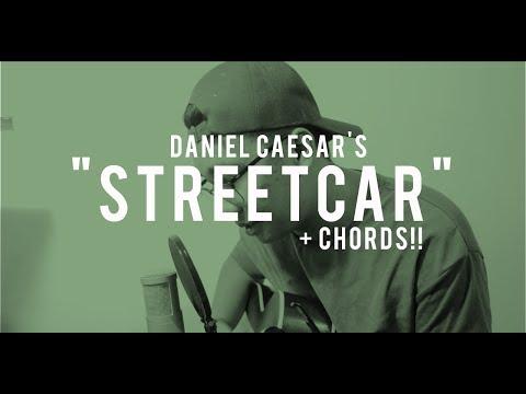 Streetcar Daniel Caesar Cover Chords Youtube