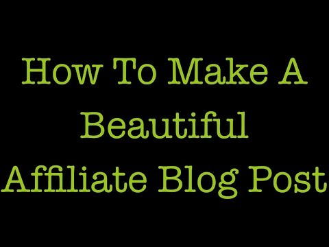 How To Make A Beautiful Blog Post