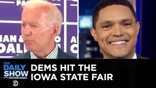 Democratic Candidates Hit the Iowa State Fair | The Daily Show