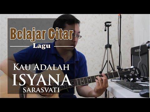 Belajar Gitar Lagu - Kau Adalah (Isyana)