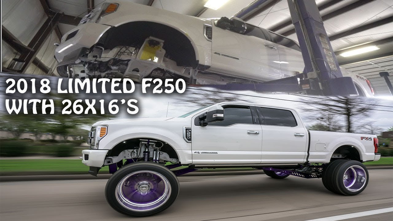 HOW A 2018 FORD F250 LIMITED EDITION IS BUILT! 26X16S ON 40S WITH 10 INCH LIFT - YouTube