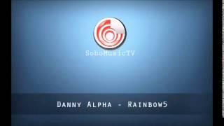 Danny Alpha - Rainbow5