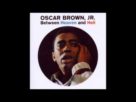 Oscar Brown Jr.  Excuse me for livin'