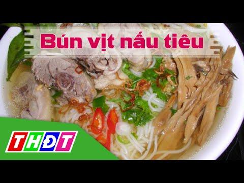 THDT – Bún vịt nấu tiêu – Đặc sản miền sông nước