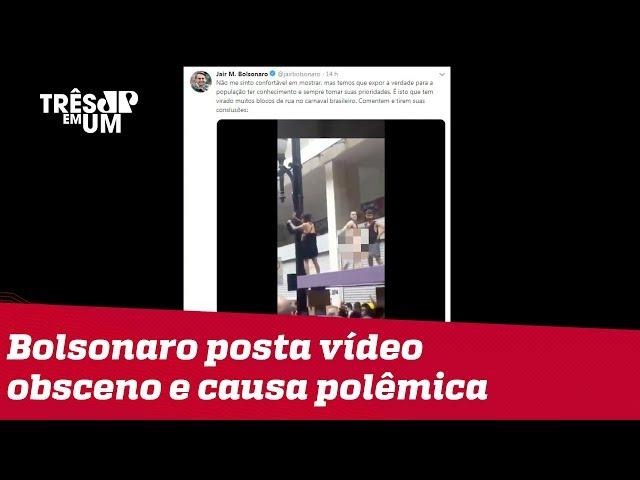 Bolsonaro posta vídeo com cenas obscenas para criticar blocos de Carnaval