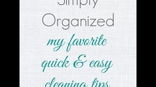 Easy Cleaning Tips!