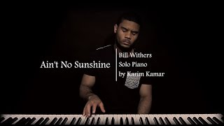 Bill Withers - Ain't No Sunshine - Piano Version