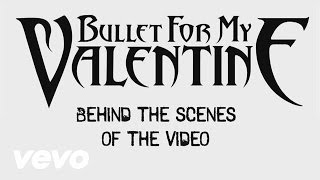 Bullet For My Valentine - Behind The Scenes Of The