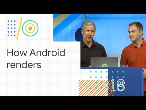 Drawn out: how Android renders (Google I/O '18)