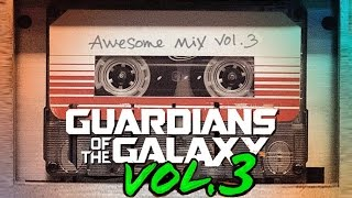 Guardians of the Galaxy: Awesome Mix Vol.  3  ( Fan Made )