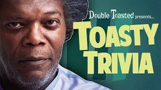 TOASTY TRIVIA EPISODE #7 - GLASS - Double Toasted