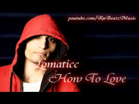 Lomaticc - How to Love FREE DOWNLOAD LINK