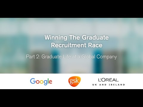 Winning The Graduate Recruitment Race. Part 2: Graduate Life at a Global Company