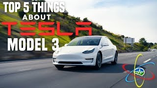 Top 5 Things about the Tesla Model 3