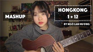 HONGKONG 1 + 12 - NGUYỄN TRỌNG TÀI | MASHUP | NGÔ LAN HƯƠNG
