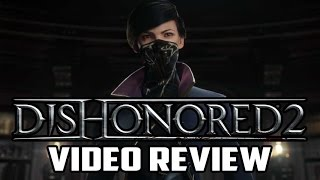 Dishonored 2 PC Game Review - An Unoptimized Letdown