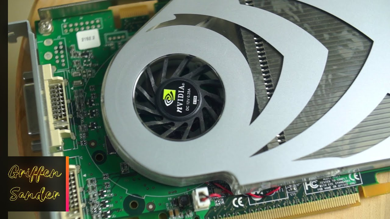 Your nvidia geforce 7800 gt graphics card